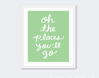 Oh The Places You'll Go Nursery Art Print - Green and White - Baby Nursery Art - Travel Typography Poster