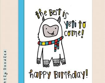 Yeti, Punny Birthday Card,  Funny Yeti 4.5 x 5.5 birthday greeting card.