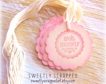 SPOIL YOURSELF Tags .... Pink, Small Circle, Spa, Party Favor Tags, Packaging, Chocolate Treat, Mystery SALE