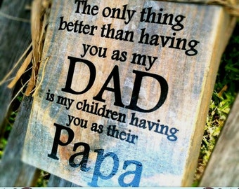 DAD Papa Sign , DAD Sign , The Original DAD Papa Wood Block Sign , Father's Day Sign ,  Papa Pop Pops Papaw Grandpa, Grandparents Day
