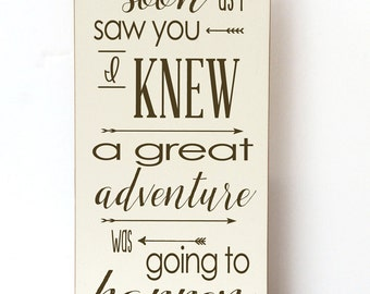 A Great Adventure Wood Sign, As Soon As I Saw You, Child Room Decor, Art for Child Room, Wall Decor for Nursery, Nursery Art, Wall Sign