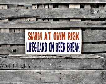Wood Sign -  Lifeguard On Beer Break - Lifeguard Sign - Outdoor Sign - Pool Sign - Beach Sign - Funny Beer Sign - Beer Break Sign - Wooden