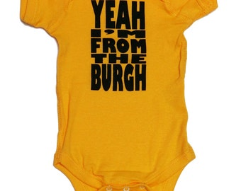 SALE: Yeah I'm From The Burgh - Gold Yellow Baby One-Piece