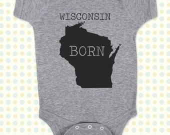 WISCONSIN BORN map Baby One-Piece, Infant Tee, Toddler, Youth Shirts