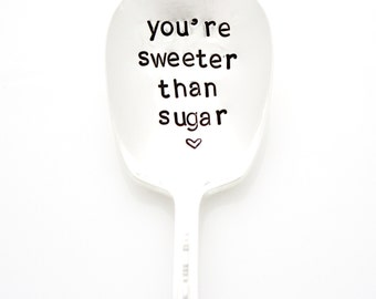 "Vintage Sugar Spoon. ""You're Sweeter Than Sugar"". Hand Stamped Sugar Spoon by Milk and Honey"