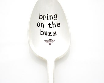Bring On The Buzz. Hand stamped coffee spoon with buzzing bee for a your morning cup. By Milk & Honey ®