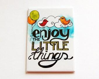 Inspirational Magnet, Kitchen magnet, Magnet, Fridge magnet, ACEO, stocking stuffer, Words of wisdom, enjoy the little things (4438)