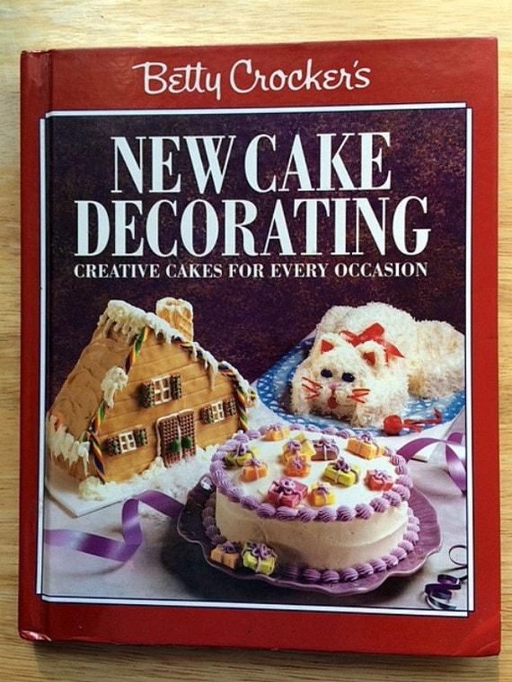 Cake Decorating Cookbook : Betty Crocker s New Cake Decorating Cookbook Creative