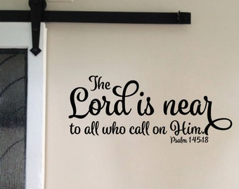 Psalm 148:18 The Lord is near to all who call on Him Scripture wall Vinyl bible verse living room foyer church office decal PS145V18-0001
