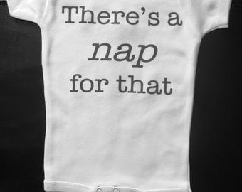 There's a nap for that onesie novelty funny cute boy or girl