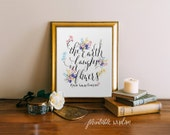Quote Art Printable Print wall art decor poster typography floral flowers - the Earth laughs in flowers hand lettered calligraphy print