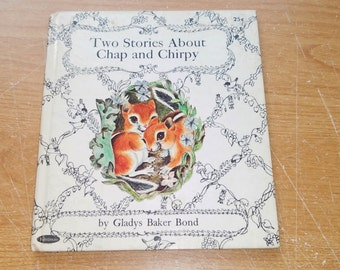 "Vintage Whitman Tell-A-Tale Book, ""Two Stories About Chap and Chirpy"" By Gladys Baker Bond, Illustrated by Irma Wilde."
