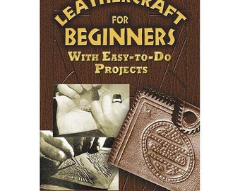 Leathercraft for Beginners: With Easy-to-Do Projects  Book
