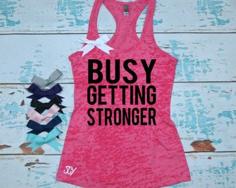 Busy Getting Stronger . S-2XL. With Bow. Tank. Racerback. Burnout. Women. Workout. Fitness. Inspire. Quote. Teal. Turquoise.