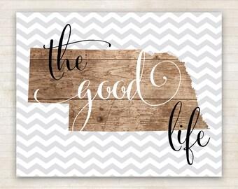 The Good Life Art Print, Printable Art, Home Decor, Nebraska Theme, Wall Art - Instant Download