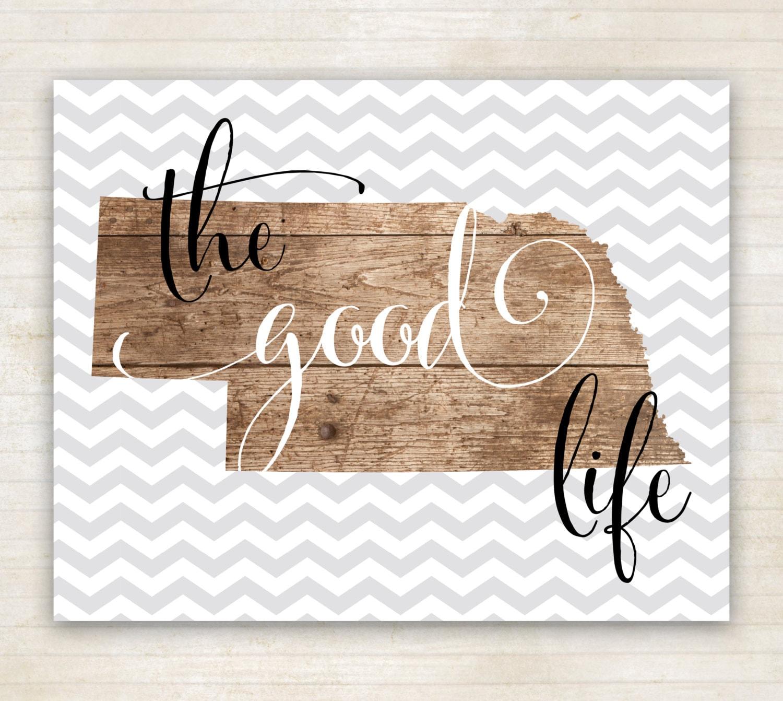The Good Life Art Print Printable Art Home Decor Nebraska