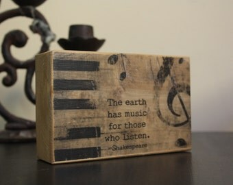 Music gift, teacher gift, quote sign, Shakespeare, piano music, treble clef, piano keys, the earth has music, for those who listen,