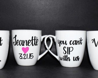 Bridal Set of 4 Coffee Mugs // You cant SIP with us coffee mugs //  Personalized Coffee Mugs // Custom Bridesmaid Coffee Mugs