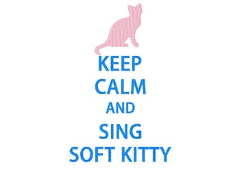 KEEP CALM and Sing Soft KITTY ~ Filled Machine Embroidery Design in 2 sizes ~ Instant Download ~ Soft Kitty Warm Kitty Little Ball of Fur