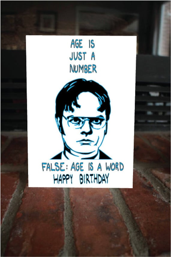 Dwight Schrute Age Is Just A Number Funny Nerdy The By