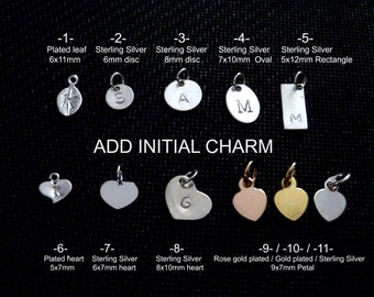 Add a sterling silver initial charm, tag, leaf, disc, oval, rectangle, heart or petal
