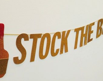 Stock The Bar Banner, Party Decoration, Glitter Banner