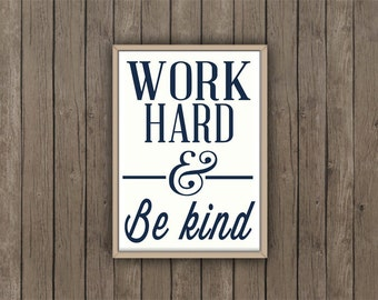 """Work Hard & Be Kind, Typography, Quote, """"Print"""""""