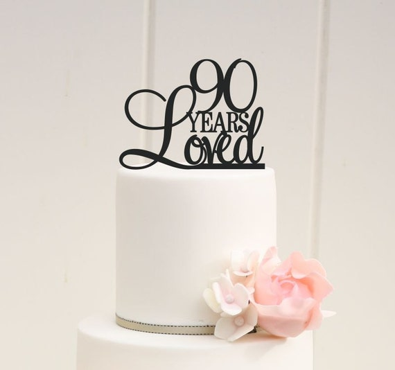 Custom 90 Years Loved Cake Topper 90th by ThePinkOwlDesigns