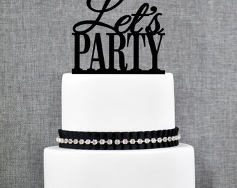 Let's Party Cake Topper, Modern Cake Topper, Custom Bachelorette Cake Decoration in Your Choice of Color- (T112)