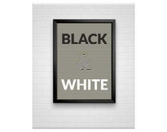 Black and White minimal poster typography print black and white wall decor (from US Letter and A4 up to A0 size)