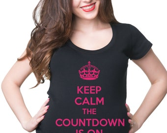 Keep Calm The Countdown Is ON T-Shirt Maternity Top Pregnancy Top Baby Announcement Birth Announcement