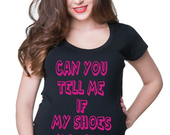 Can You Tell Me If My Shoes Match T-Shirt Gift For Pregnant  Woman Pregnancy Top