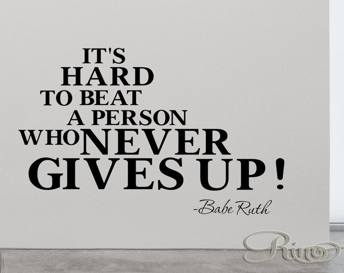 WALL DECAL Babe Ruth Quotes and Phrase It's hard to beat a person who Never Gives up Vinyl sticker home decor lettering yankees baseball