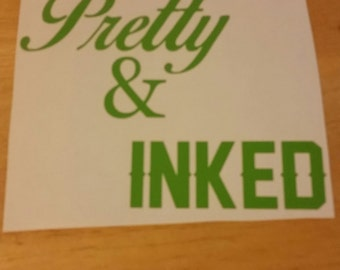 Pretty and Inked Vinyl Decal