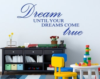 Dream Until Your Dreams Come True Vinyl Wall Decal Sticker