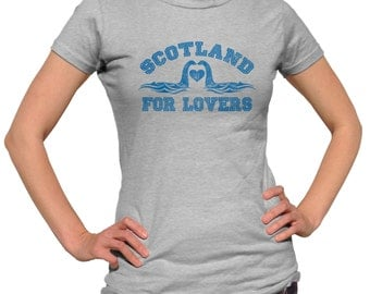 Scotland is for Lovers Shirt - Lochness Monster - Nessie - Loch Ness Monster - Scottish Wedding - ( see SIZING CHART in Item Details)