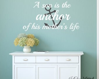 A Son is the Anchor of his Mother's Life Vinyl Wall Decal Bedroom Family Room Home Decor Vinyl Lettering Large