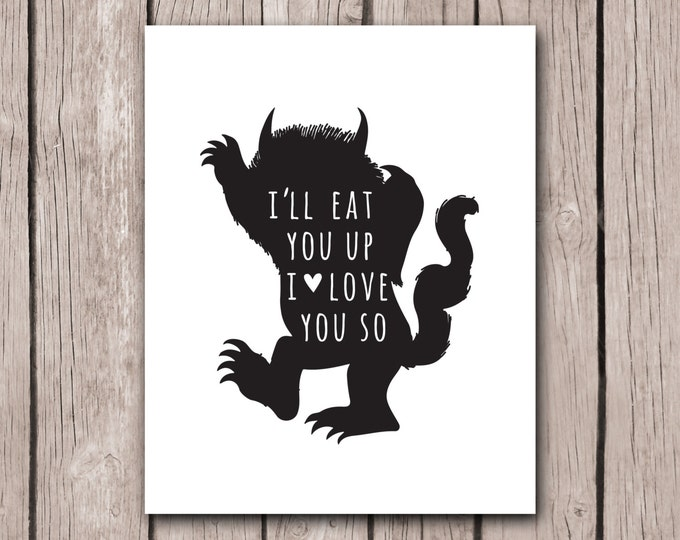 Where The Wild Things Are I'll Eat You Up I Love You So Nursery Decor for Girl for Boy Black and White Nursery Wall Art Print Shower Jungle