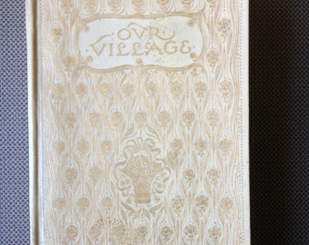 1904 Our Village - Decorative Binding - Illustrated