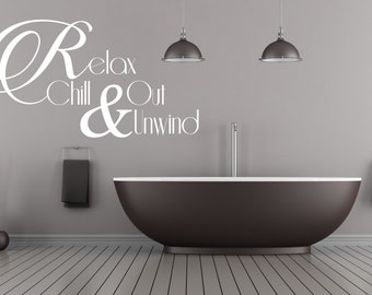 Relax, Chill Out & Unwind. Bathroom vinyl wall decal art sticker. Any color or size.(#20)