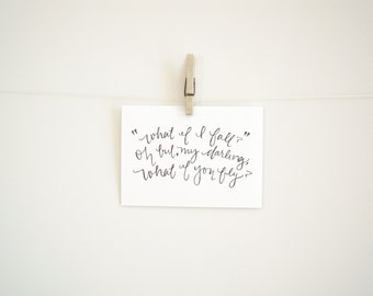 Hand Lettered Digital Download Print - What if I fall? Oh, my darling, what if you fly?