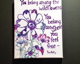 """Tom Petty Quote Canvas Art """"You belong among the wildflowers"""" Lyric Typography Poster"""