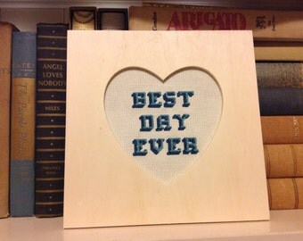 Best Day Ever! - framed cross stitch