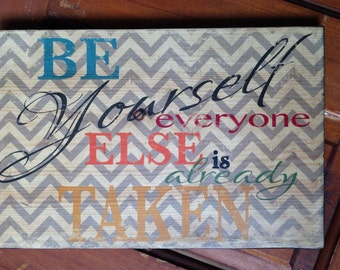 Be Yourself Everyone Else Is Already Taken Wooden Sign, Kids Room Decor, Children's Room Decor, Girls Room Decor, Be Yourself Office Decor