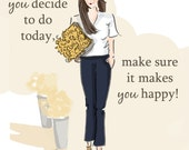 Whatever You Decide to Do - Art for Women-  Wall Art - Art for Girls - Art for Women - Inspirational Art