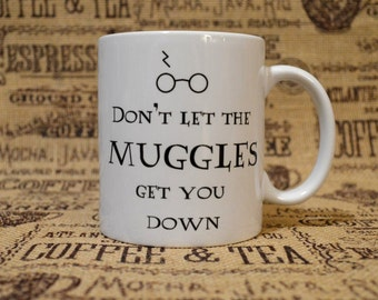 Don't Let the Muggles Get You Down White Ceramic Mug - Inspired by Harry Potter and the Prisoner of Azkaban