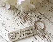 My Sister My Friend Personalized Keychain . Sister Gift . Sister Keychain . Personalized . Keychain Names . Name Keychain . Handmade