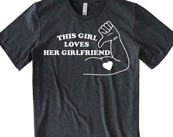 Gay T Shirt Lesbian This Girl Loves Her Girlfriend LGBT valentine's day shirt gay pride