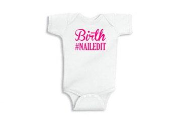 Birth #Nailedit - Onesie Bodysuit Creeper - hashtag nailed it *Free Shipping*
