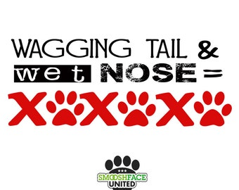 Dog decal - wagging tail & wet nose = paw hugs and kisses - rectangle dog decal - dog love xoxoxo